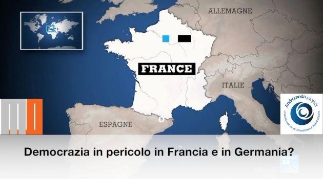 Democrazia in pericolo in Francia e Germania?